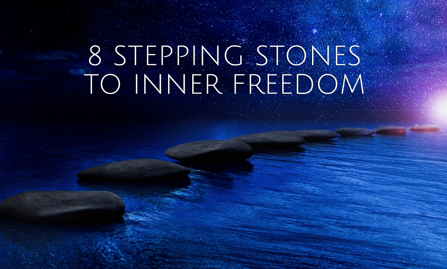8 Steeping Stones to Inner Freedom